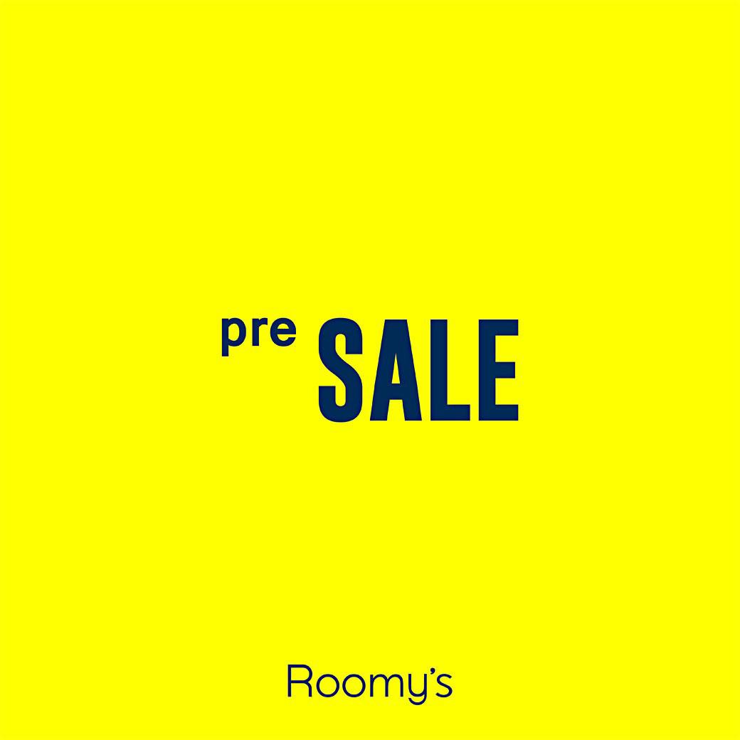 Roomy's天神コア店 6/16〜6/18【PRE SALE】開催!