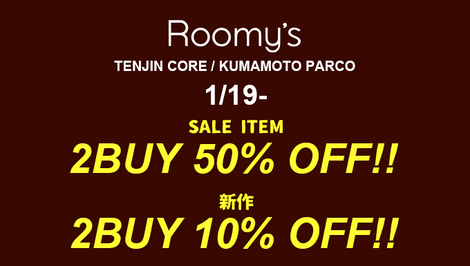 Roomy's天神コア店、熊本パルコ店 1/19〜SPECIAL SALE!!