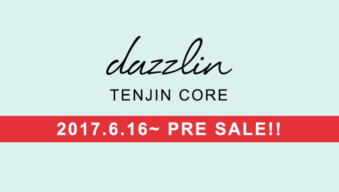 dazzlin天神コア店 6/16(Fri)〜【MAX50%OFF】