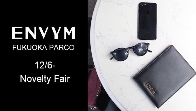 ENVYM福岡パルコ店 12/6〜Novelty Fair start