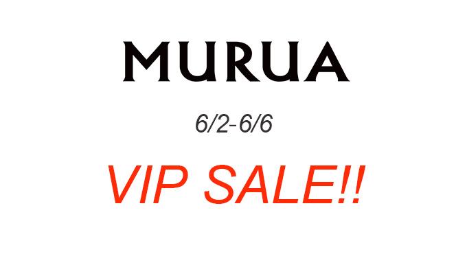 MURUA熊本店 6/2(金)〜6/6(火)【VIP SALE】開催!