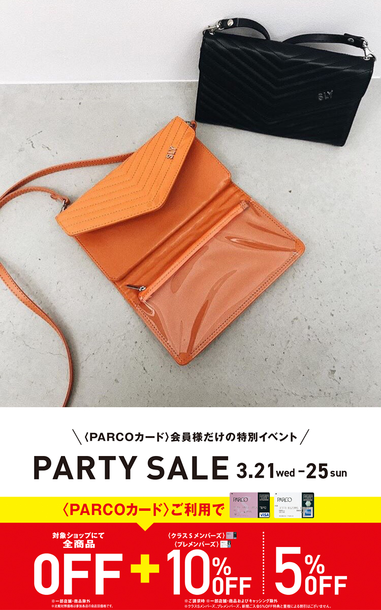 SLY熊本PARCO店 3.21〜 ノベルティーフェアスタート! 3.21〜3.25 PARCO PARTY SALE!!